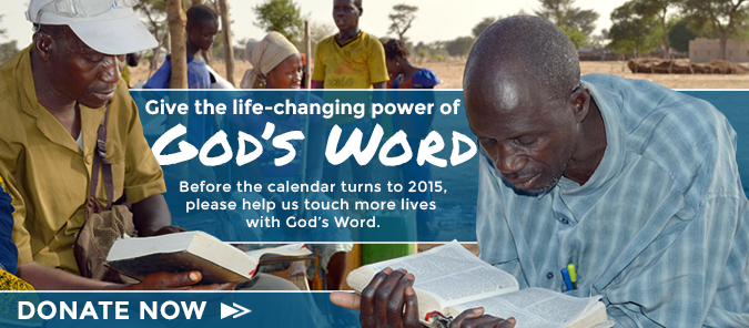 You are transforming lives by giving God's Word.
