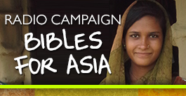 Join the fall Radio campaign. Give now to provide Bibles for Asia.
