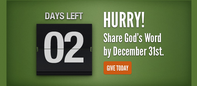 2 Day Left. Hurry! Share God's Word by December 31st.