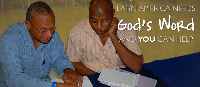 Latin America needs God's Word. You can help by sending Bibles today.