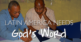 You can provide Bibles to Latin America where God's Word is desparately needed now.