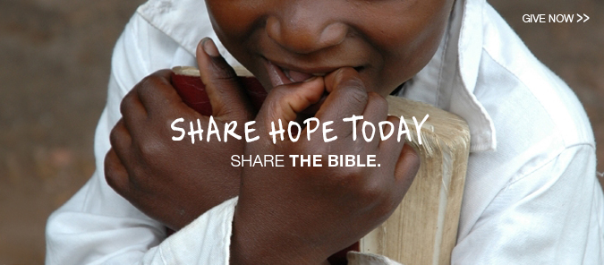 Share hope today. Share the Bible. Give Now.