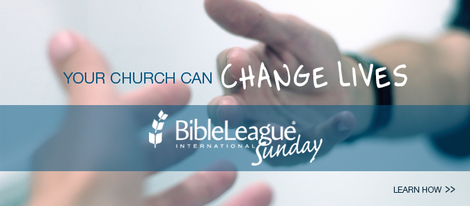 Bible League sunday - your church can change lives