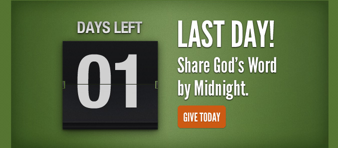 Last Day! Share God's Word by Midnight.