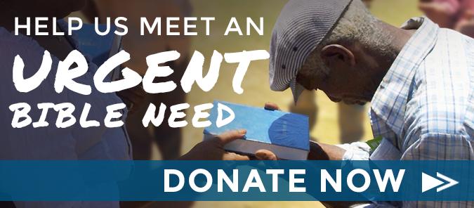 Help us meet an urgent Bible need.