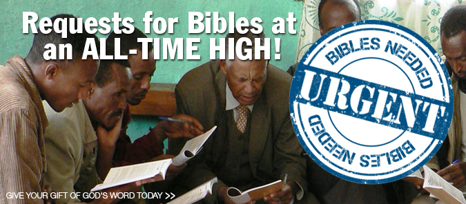 URGENT! Requests for Bibles are at an all time high!.