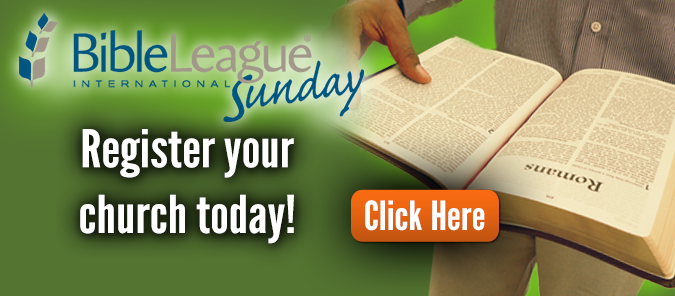 Register your church today for Bible League Sunday.