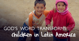 God's Word transforms lives of children in Latin America